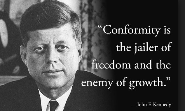 Kennedy Quote - conformity